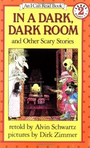 In a Dark, Dark Room and Other Scary Stories by Alvin Schwartz